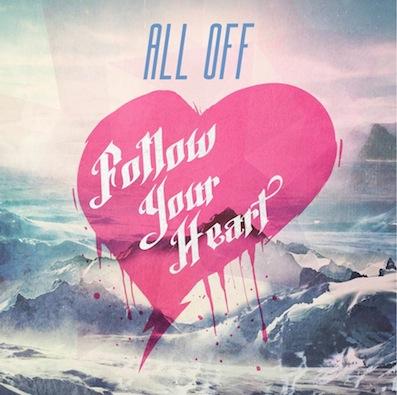 ALL OFF「Follow Your Heart」 ジャケットデザイン http://www.alloff.jp